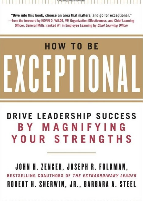Why Focusing on Weaknesses Doesn't Create Exceptional Leadership | Surviving Leadership Chaos | Scoop.it