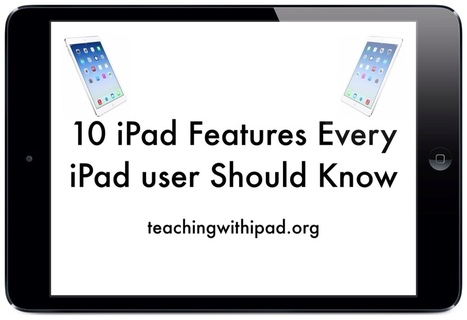 10 iPad Features Every iPad Owner Should Know | Aprendiendo a Distancia | Scoop.it