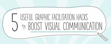 5 Useful Graphic Facilitation Hacks to Boost Visual Communication | Collective Next | Interesting things :) | Scoop.it