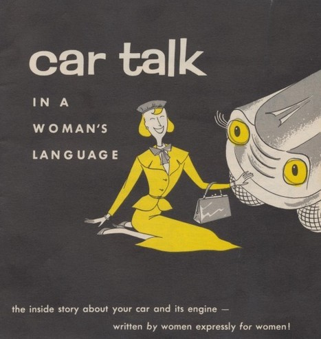 Car Talk in a Woman's Language, 1956 - Retronaut | A Cultural History of Advertising | Scoop.it