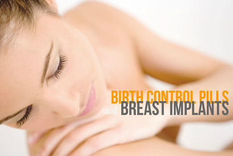 Breast Implants and General Cosmetic Surgery Information - Sydney: Birth Control Pills and Breast Implants | Female Cosmetic Surgery News | Scoop.it