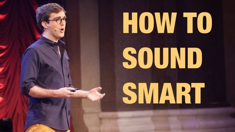 Spotlight TEDx Talk: How to sound smart | Presentations - Lets get creative! | Scoop.it