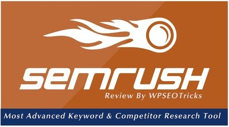SEMRush Review- Best Tool For Stealing Competitor's Backlinks and Traffic | WPSEOTricks | Scoop.it