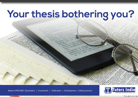 Your thesis bothering you? Tips and tricks for thesis writing – Tutors India | Masters thesis and dissertation writing service | Scoop.it