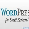 Benefits of WordPress for Small Business Website | Speaking Technically | Scoop.it