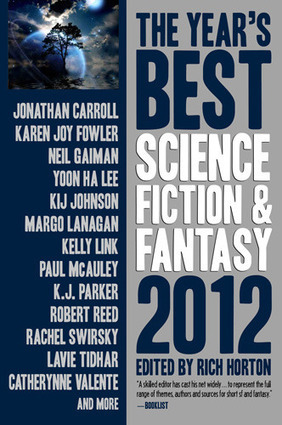 oldcharliebrown: TOC: Rich Horton's The Year's Best Science Fiction & Fantasy, 2012 Edition | SFFWRTCHT | Scoop.it