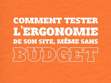 Comment tester l'ergonomie de son site, même sans budget : les tests Do-It-Yourself | Time to Learn | Scoop.it