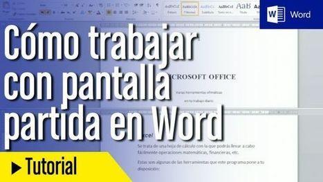 Cómo dividir en dos pantallas un documento de Word | Aprendiendoaenseñar | Scoop.it