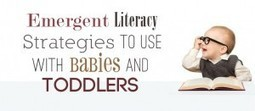 Emergent Literacy Strategies to Use with Babies and Toddlers - HEDUA Blog | Learning and Teaching Literacy | Scoop.it