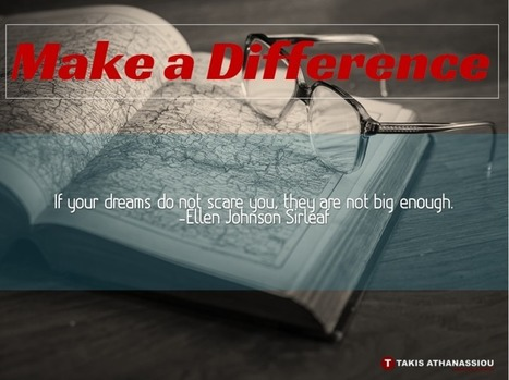 Make a Difference | Takis Athanassiou | Leadership Initiative | Scoop.it