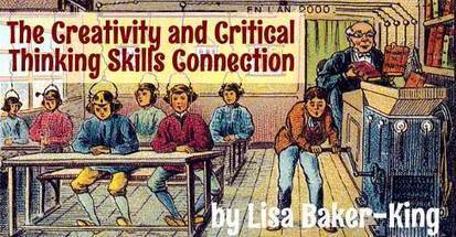 The Creativity and Critical Thinking Skills Connection | Thinking Clearly and Analytically | Scoop.it