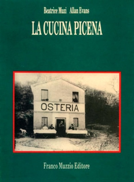 A Cookbook from Le Marche: La Cucina Picena, Traditional Recipes | Le Marche and Food | Scoop.it