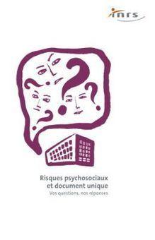 INRS - Risques psychosociaux et document unique. Vos questions, nos réponses   Infirmières   Scoop.it