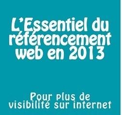 Les tendances du référencement web en 2013 | Webmarketing - SEO | Scoop.it