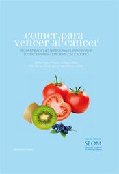 Comer para vencer al cáncer. Avalado por la SEOM, Sociedad Española de Oncología Médica | Hablamos de Alimentación | Scoop.it