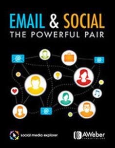 Email & Social Media Marketing: The Powerful Pair | Social Media Tips | Scoop.it