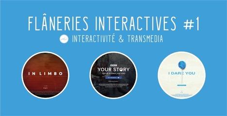 Flâneries interactives #1 - Interactivité et transmedia | Tv connectée, Transmedia, Webdoc et nouvelles écritures | Scoop.it