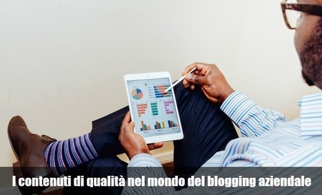 I contenuti di qualità nel mondo del blogging aziendale | Serverplan | Curation, Copywriting and  ... surroundings | Scoop.it