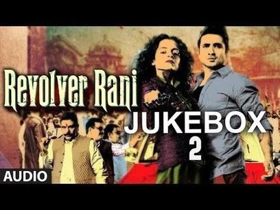 Revolver Rani Full Songs (Jukebox - 2) | Kangana Ranaut, Vir Das | Marketing | Scoop.it