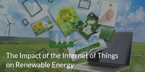 The Future of the Internet of Things in Renewable Energy | sustainability | Scoop.it