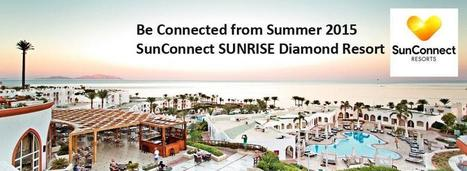 News - SunConnect SUNRISE Diamond Resort- From Summer 2015 - SUNRISE Resorts & Cruises | SUNRISE Resorts & Cruises | Scoop.it
