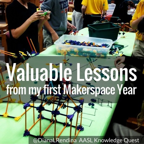Valuable #Lessons from My First #Makerspace Year | Knowledge Quest @DianaLRendina | iPads in Education | Scoop.it