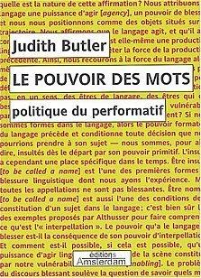 Judith Butler, Le Pouvoir des mots Politique du performatif, 2004 [1997] | Théorie du discours 4. Théorisations contemporaines | Scoop.it