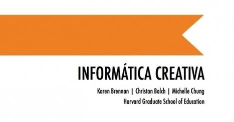 EDUCATICS - UPN - Traducción de la guía Creative Computing | Estrategias educativas innovadoras | Scoop.it