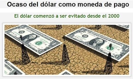 Ocaso del dólar como moneda de pago | La revolution de ARMAK | Scoop.it