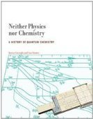 Neither Physics nor Chemistry: A History of Quantum Chemistry - Free eBook Share | Education | Scoop.it