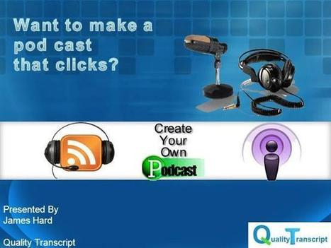 How to Make Your Own Podcast? Ppt Presentation   Podcast transcription services   Scoop.it