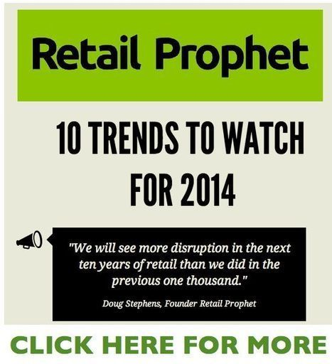 Ten Trends To Watch For In 2014 - | Retail Experience | Scoop.it