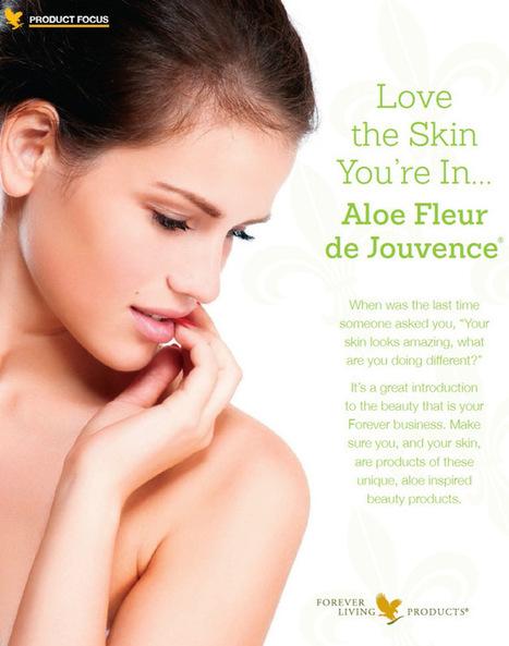 Love The Skin. You're In Aloe Fleur De Jouvence | Forever Living Aloe Vera Products In Pakistan | Scoop.it