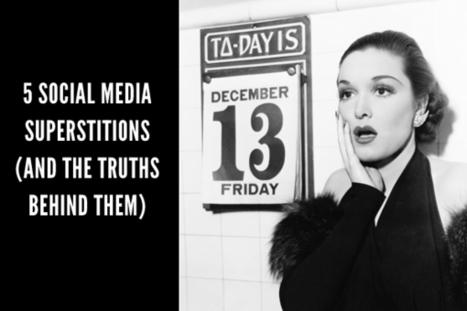 Social Media: Dispelling the Top 5 Social Media Superstitions | IFB | contentcurator tools | Scoop.it