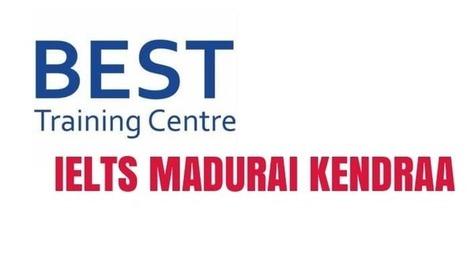 How to identify best IELTS Training Centre in Madurai - IELTS Madurai Kendraa | Breaking News of Technology | Scoop.it