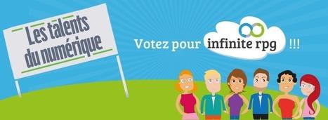 Votez pour Infinite RPG au concours des Talents du Numérique | And Geek for All | Scoop.it