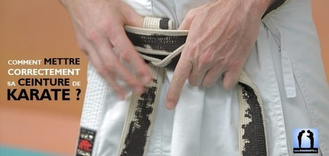 Comment mettre sa ceinture de karaté ? Jeudi Karaté #1 | Imagin' Arts Tv | Scoop.it