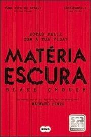 """""""Matéria Obscura"""", Blake Crouch (Divulgação)   Ficção científica literária   Scoop.it"""