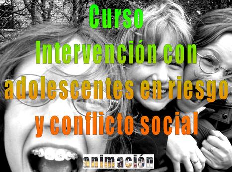 Cursos de Intervencion con Adolescentes en Riesgo Social a Distancia | Buscador de Cursos educacion, integracion, trabajo social | Scoop.it