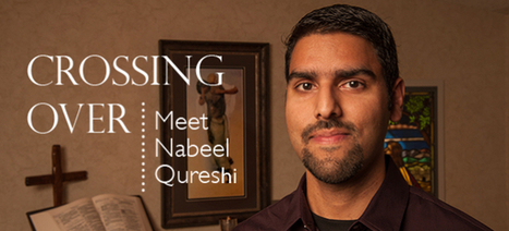 Crossing Over: Q&A with Nabeel Qureshi | RZIM | MyChristianity | Scoop.it