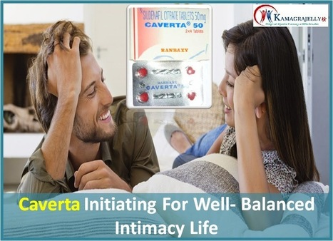 Caverta Initiating For Well- Balanced Intimacy Life | Health | Scoop.it