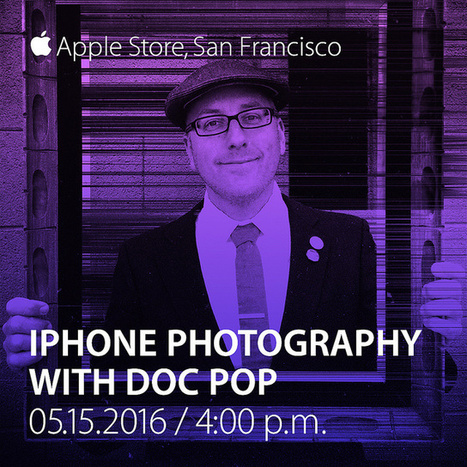My Apple Store talk on experimental iPhone photography | iPhoneography-Today | Scoop.it