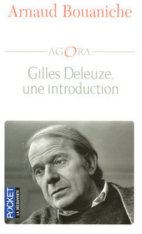 Arnaud Bouaniche : Gilles Deleuze, une introduction - actu philosophia | Gilles Deleuze | Scoop.it