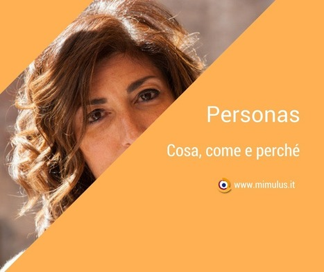 Progettare le Personas | Digital Friday by Mimulus | Scoop.it