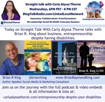 Today on Straight Talk With Carly Alyssa Thorne, Carly talks with Brian R. King about being an entrepreneur despite any disabilities one might have.<br/>Brian R King &amp;#8211; Author-Speaker- Social Medi... | Mind, Body, Spirit Connection | Scoop.it