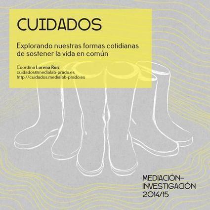 Cuidados. Explorando nuestras formas cotidianas de sostener la vida en común - Medialab-Prado Madrid | Vida independiente | Scoop.it