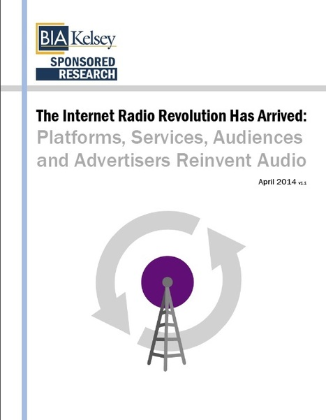 Internet Radio Revolution : New business models are forming around new audience behaviors supported by technology advances [report] | BIA/Kelsey | Radio 2.0 (En & Fr) | Scoop.it