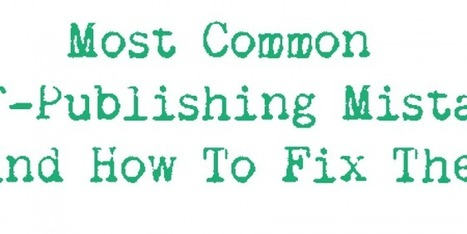 Most Common Self-Publishing Mistakes (And How To Fix Them) | Self-publishing | Scoop.it