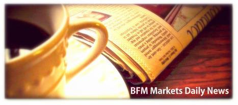 Bfm Avis direct et actualite Marches Options binaires – 04 septembre 2013 | BFMmarkets opzione binaria | Scoop.it