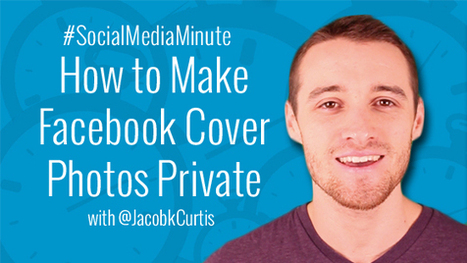 How to Make Cover Photos Private on Facebook | Social Media Tutorials | Scoop.it
